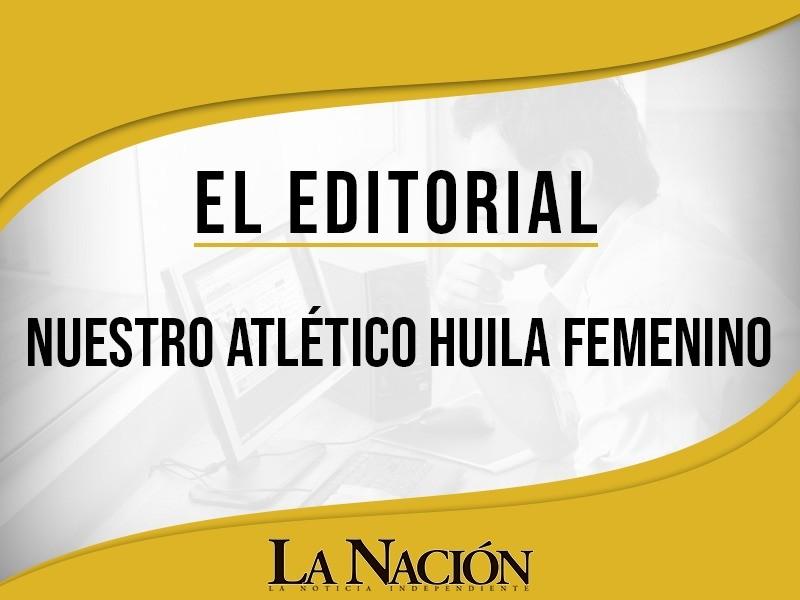Nuestro Atlético Huila Femenino - La Nación.com.co