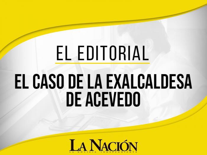 El caso de la exalcaldesa de Acevedo 1 5 julio, 2020
